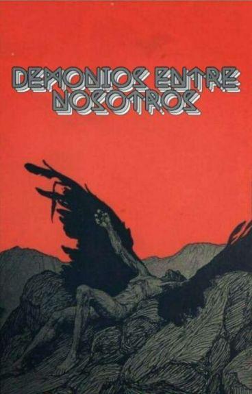Demonios Entre Nosotros [Libro 2]