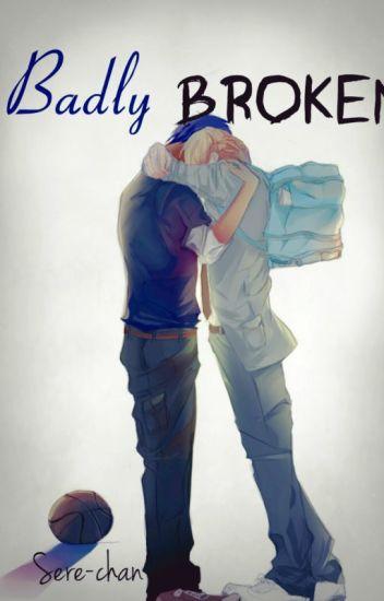 Badly Broken |AoKise|