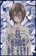 El amor de Levi | Bl/Yaoi by VeroVortex