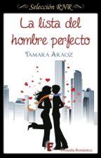 La Lista del Hombre Perfecto. (Sólo Primeros Capítulos) by TammyTF