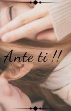 Ante ti!! by AlejaVargasC