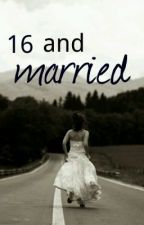 16 and Married by LH9876
