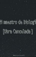 Mi Maestro De Biología. [Original] by Nati0703