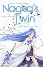 Nagisa's Twin (Assassination Classroom Fanfic) [Discontinued] by Ayako_Hayashi