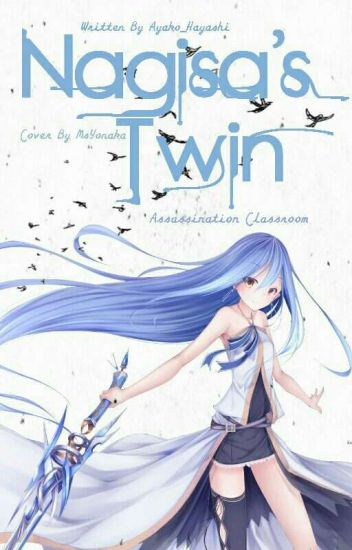 Nagisa's Twin (Assassination Classroom Fanfic) [Discontinued]