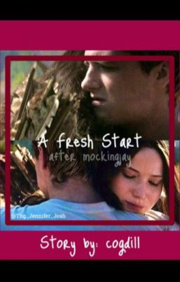 A Fresh Start-After Mockingjay (Before the Epilogue)