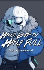 Half Empty, Half Full by nesmuecraft