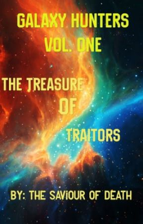 Galaxy Hunters: The Treasure Of Traitors by The_Saviour_oFDeaTh