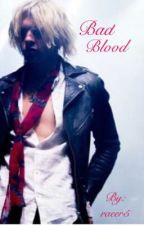 Bad Blood~ r.s.l by raeer5
