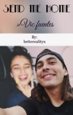 Send Me Home » Vic Fuentes. by betterealityx