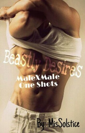 Beastly Desires (MALEXMALE ONE SHOTS)