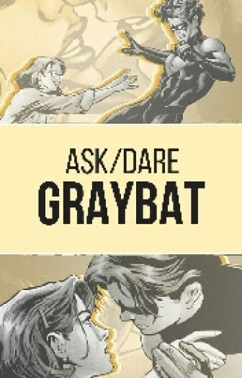 Ask and Dare Graybat