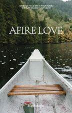 Afire Love by drugsforhstyles
