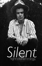 Silent (Harry Styles AU)  by highnotehemmings