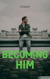 Becoming Him [#2] (Trans)