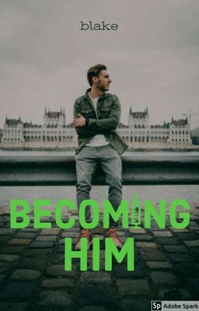 Becoming Him [#2] (Trans) by Blake_is_Awesome