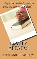 Family Affairs by determinedpublishing