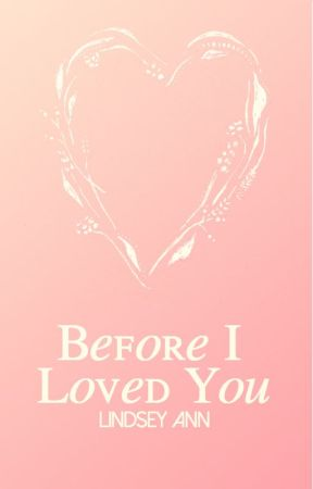 Before I Loved You by dairyqueens