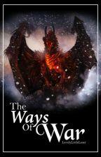 The Ways of War by LovelyLittleLoser
