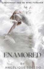 Enamored | ✓ by AngeliqueToledo