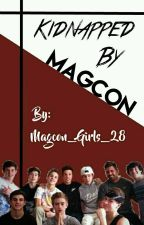 Kidnapped By Magcon by Magcon_girls_28