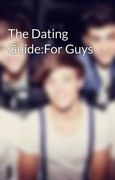 The Dating Guide:For Guys by Crazygirlrox