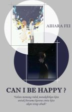"""Story Of My Life """"Can I Be Happy?"""" by AiharaFei_"""