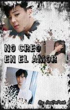 No creo en el amor (BTS Jimin & Tu)  by SraDePark