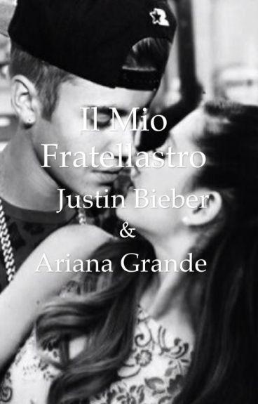 Il Mio Fratellastro |•Justin Bieber & Ariana Grande•|