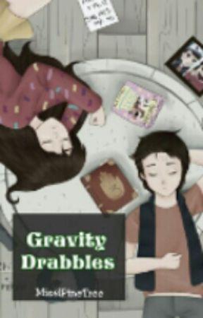 Gravity Finale [Drabbles] by MiselPineTree