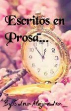 Escritos en Prosa by EdnaAlejandra_