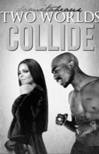 Two Worlds Collide (BOOK I) by DamitaHeaux