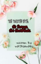 The Twisted Fate: His Revenge, Her Heartbreaks (COMPLETED)  by WatashiwaRu