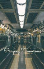 Praying Tomorrow by MaciJohnston
