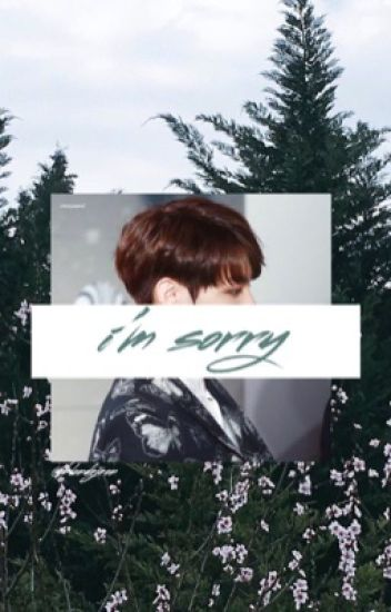 i'm sorry   jungkook
