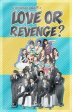 Love or Revenge? [[EXOSHIDAE FF]]  by lrdmanansala18