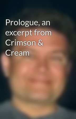 Prologue, an excerpt from Crimson & Cream by CMSkiera