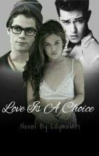 Love Is A Choice by Coba_lagi