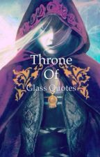 Throne of Glass Quotes! by Empire_of_Storms