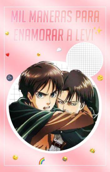 Mil Maneras para Enamorar a Levi.©