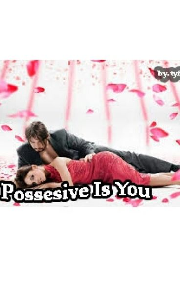 Possesive Is You