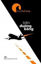 TRÊN ĐƯỜNG BĂNG  - Tony Buổi Sáng by vannguyen1195