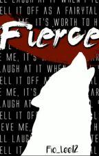 FIERCE by Fio_Lee12
