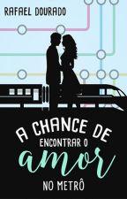A Chance de Encontrar o Amor no Metrô | REPOSTAGEM | by rafaeldourado16