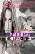 PUSO ANG HUMUSGA SERIES 2 (AYAW KO NA SANA) by redrose23_collection