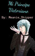 Mi Príncipe Victoriano( Lysandro y tu) by -changbinnie-