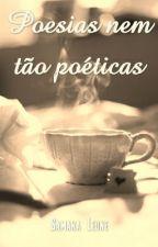 Poesias nem tão poéticas by samyleone