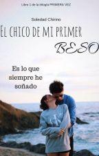 El chico de mi primer beso |#1| by soledadchirino