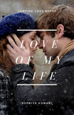 Love of my life by supriyak334