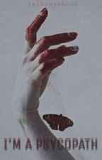 I'm a Psychopath by lalayeyehoho
